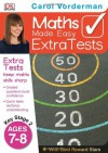 Maths Made Easy Extra Tests Age 7-8 (Carol Vorderman's Maths Made Easy) - Carol Vorderman