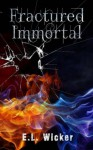 Fractured Immortal - Peggy E. Wicker
