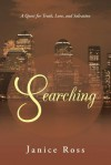 Searching: A Quest for Truth, Love, and Salvation - Janice Ross
