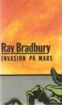 Invasion på Mars - Ray Bradbury, Olle Moberg, Alf Henrikson