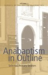 Anabaptism In Outline: Selected Primary Sources (Classics of the Radical Reformation) - Walter Klaassen
