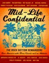 Mid-Life Confidential: 2the Rock Bottom Remainders Tour America with Three Chords and an Attitude - Dave Marsh