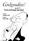 Gielgoodies!: The Wit and Wisdom of John Gielgud - Jonathan Croall, Simon Callow