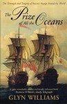 The Prize of All the Oceans: The Triumph and Tragedy of Anson's Voyage Round the World. Glyn Williams - Glyndwr Williams