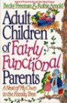 Adult Children of Fairly Functional Parents: A Nest of My Own in the Family Tree - Becky Freeman, Ruthie Arnold
