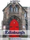 Edinburgh 2011 (99¢ Cities) - Travel guide, history of Edinburgh, travel tips, and more - Double Pixel Publications, Steve Wright
