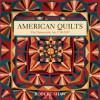American Quilts: The Democratic Art, 1780�2007 - Robert Shaw