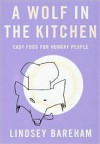 A Wolf in the Kitchen - Lindsey Bareham