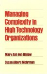 Managing Complexity In High Technology Organizations - Susan Albers Mohrman, Mary Ann Young Von Glinow