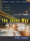 The Jesus Way: The Essential Christian Starter Kit - Peter Walker