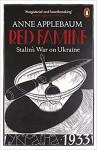 Red Famine: Stalin's War on Ukraine - Anne Applebaum