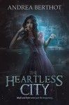 The Heartless City - Andrea Berthot