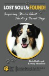 Lost Souls: Found! Inspiring Stories about Herding-Breed Dogs - Kyla Duffy, Lowrey Mumford