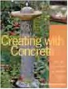 Creating with Concrete: Yard Art, Sculpture and Garden Projects - Sherri Warner Hunter