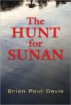 The Hunt for Sunan - Brian Davis