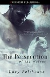 The Persecution of the Wolves - Lucy Felthouse