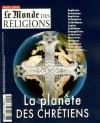 Le Monde des réligions (Hors-série) : La planète des chrétiens - Collectif