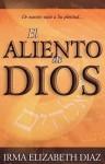 El Aliento de Dios - Irma Elizabeth Diaz