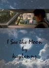 I See the Moon - kaylennz