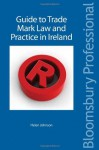 Guide to Trade Mark Law and Practice in Ireland - Helen Johnson