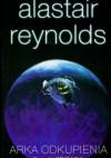 Arka odkupienia t.1 - Reynolds Alastair - Alastair Reynolds
