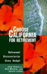 Choose California for Retirement: Retirement Discoveries for Every Budget - John Howells, Joe Lubow, Don Merwin