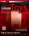 Linux Toys: 13 Cool Projects for Home, Office and Entertainment [With CDROM] - Christopher Negus