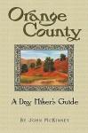 Orange County, a Day Hiker's Guide - John McKinney