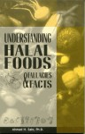 Understanding Halal Foods: Fallacies and Facts - Ahmad H. Sakr