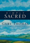 Simply Sacred: Daily Readings - Gary L. Thomas