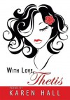 With Love, Thetis - Karen Hall