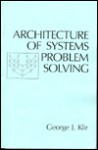 Architecture of Systems Problem Solving - George J. Klir