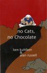 No Cats, No Chocolate (No Cats, No Chocolate, and No Damned Recipes) - Ken Kuhlken, Alan Russell