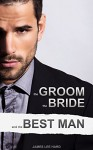 The Groom, the Bride and the Best Man - James Lee Hard