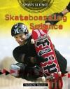 Skateboarding Science - Helaine Becker