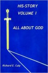All about God (His-Story, Volume 1) - Richard E. Culp
