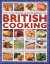 The Illustrated Encyclopedia of British Cooking: A classic collection of best-loved traditional recipes from the countries of the British Isles with 1500 beautiful step-by-step photographs - Annette Yates, Georgina Campbell, Christopher Trotter