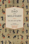 The Dao of the Military: Liu An's Art of War - Andrew Seth Meyer, John S. Major