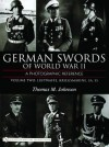 German Swords of World War II - A Photographic Reference: Vol.1: Army - Thomas M. Johnson