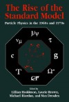 The Rise of the Standard Model: A History of Particle Physics from 1964 to 1979 - Laurie M. Brown