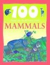 100 Things You Should Know About Mammals (100 Things You Should Know About...) - Jinny Johnson, Steve Parker