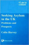 Seeking Asylum in the UK: Problems and Prospects - Colin Harvey