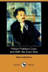 Potts's Painless Cure, and with the Eyes Shut (Dodo Press) - Edward Bellamy