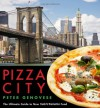 Pizza City: The Ultimate Guide to New York's Favorite Food - Peter Genovese