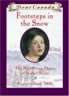 Footsteps in the Snow: The Red River Diary of Isobel Scott - Carol Matas