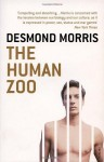 The Human Zoo: A Zoologist's Study of the Urban Animal - Desmond Morris