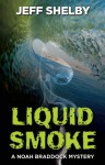 Liquid Smoke - Jeff Shelby