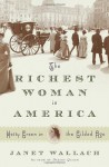 The Richest Woman in America: The Life and Times of Hetty Green - Janet Wallach