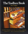 The Toolbox Book: A Craftsman's Guide to Tool Chests, Cabinets, and Storage Systems (Craftsman's Guide to) - Jim Tolpin
