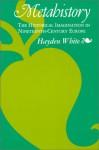 Metahistory: The Historical Imagination in Nineteenth-Century Europe - Hayden White
